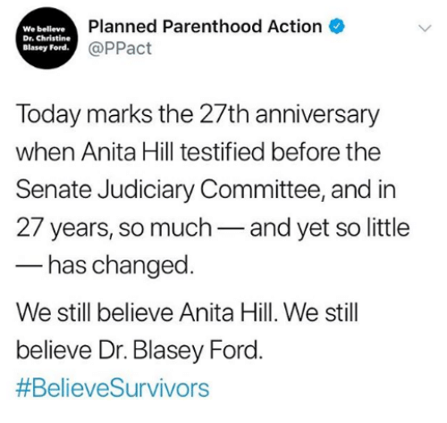 Anita: We believe  Dr. Christine  Blasey Ford  Planned Parenthood Action  @PPact  Today marks the 27th anniversary  when Anita Hill testified before the  Senate Judiciary Committee, and in  27 years, so much-and yet so little  has changed  We still believe Anita Hill. We still  believe Dr. Blasey Ford