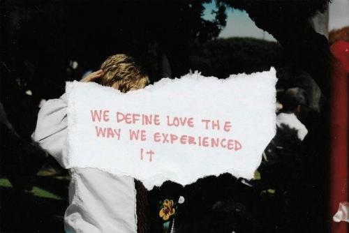Love, Define, and Experienced: WE DEFINE LOVE THE  WAY WE EXPERIENCED