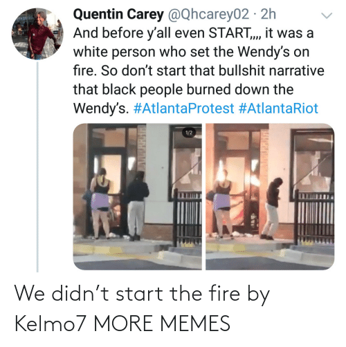 The Fire: We didn't start the fire by Kelmo7 MORE MEMES
