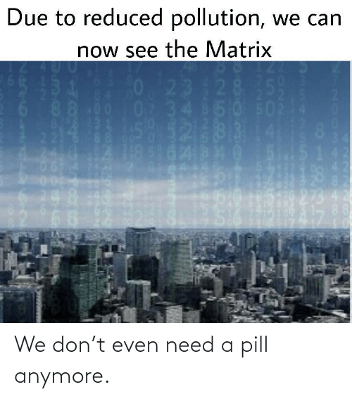Even: We don't even need a pill anymore.