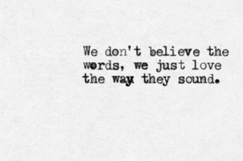 Love, Sound, and Don: We don' t believe the  werds, we just love  the way they sound.
