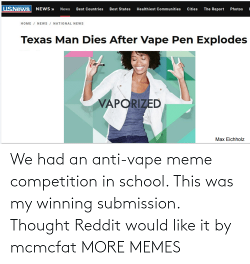 Was My: We had an anti-vape meme competition in school. This was my winning submission. Thought Reddit would like it by mcmcfat MORE MEMES