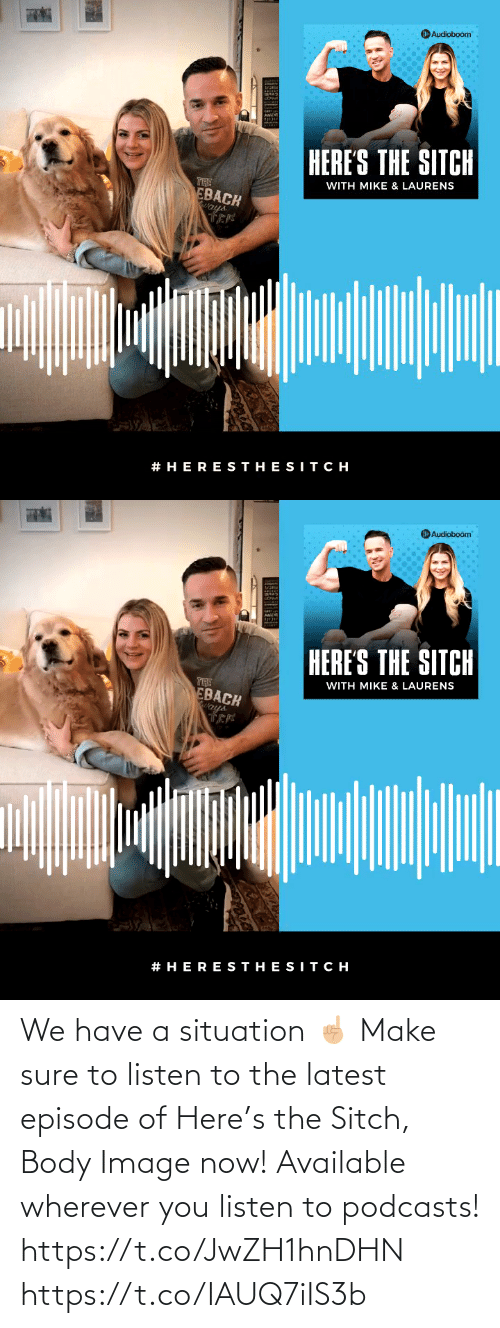 sure: We have a situation ☝🏼 Make sure to listen to the latest episode of Here's the Sitch, Body Image now! Available wherever you listen to podcasts!  https://t.co/JwZH1hnDHN https://t.co/IAUQ7iIS3b