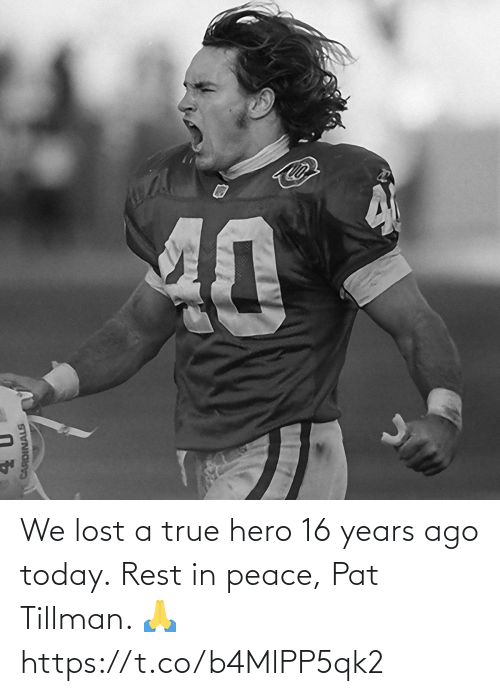 Peace: We lost a true hero 16 years ago today.  Rest in peace, Pat Tillman. 🙏 https://t.co/b4MlPP5qk2