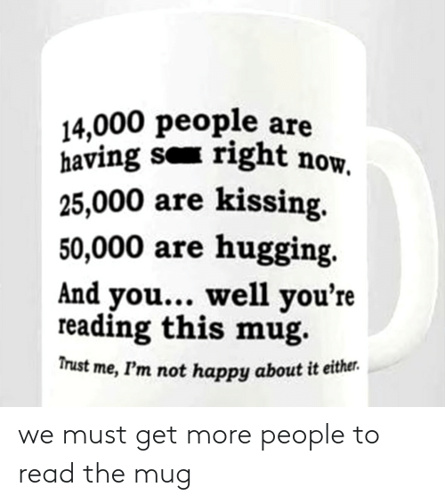 read: we must get more people to read the mug