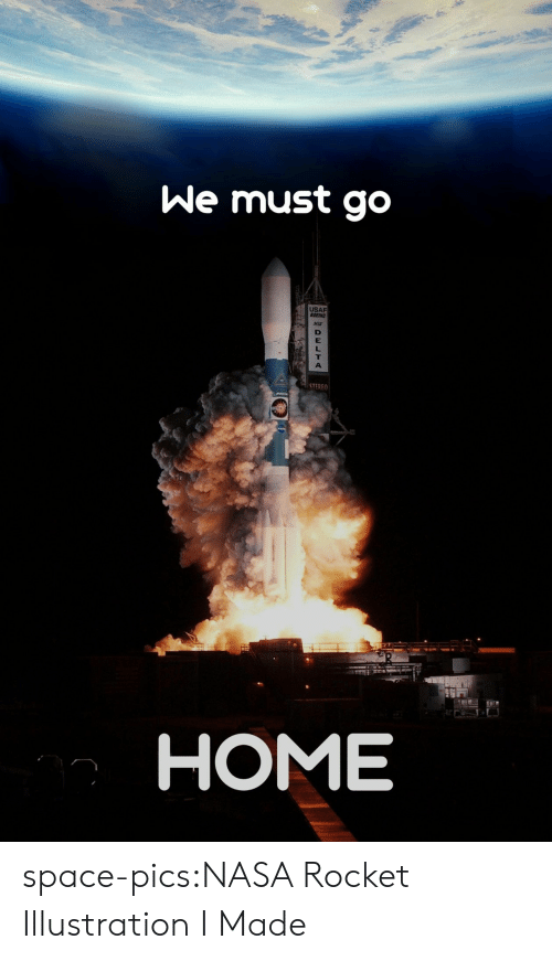 Nasa, Tumblr, and Blog: We must go  USAF  OEINC  STEREO  HOME space-pics:NASA Rocket Illustration I Made