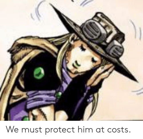 Him, Protect, and Must: We must protect him at costs.