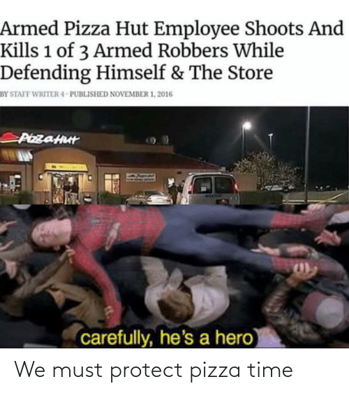 Must Protect: We must protect pizza time