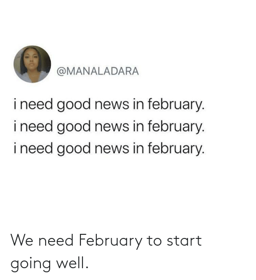 february: We need February to start going well.