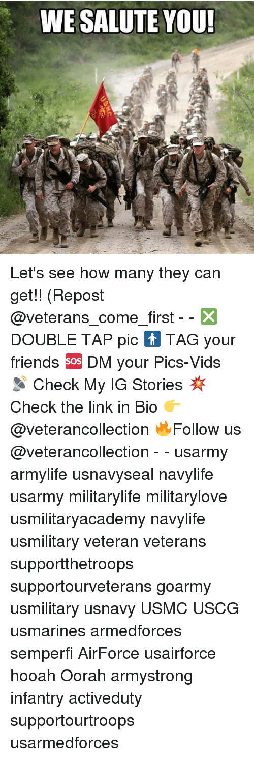 We Salute You: WE SALUTE YOU! Let's see how many they can get!! (Repost @veterans_come_first - - ❎ DOUBLE TAP pic 🚹 TAG your friends 🆘 DM your Pics-Vids 📡 Check My IG Stories 💥Check the link in Bio 👉@veterancollection 🔥Follow us @veterancollection - - usarmy armylife usnavyseal navylife usarmy militarylife militarylove usmilitaryacademy navylife usmilitary veteran veterans supportthetroops supportourveterans goarmy usmilitary usnavy USMC USCG usmarines armedforces semperfi AirForce usairforce hooah Oorah armystrong infantry activeduty supportourtroops usarmedforces