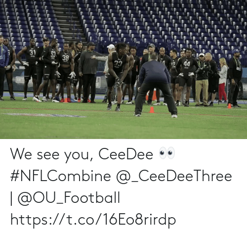 see you: We see you, CeeDee 👀 #NFLCombine  @_CeeDeeThree | @OU_Football https://t.co/16Eo8rirdp