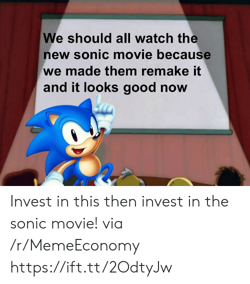 Https Ift: We should all watch the  new sonic movie because  we made them remake it  and it looks good now Invest in this then invest in the sonic movie! via /r/MemeEconomy https://ift.tt/2OdtyJw