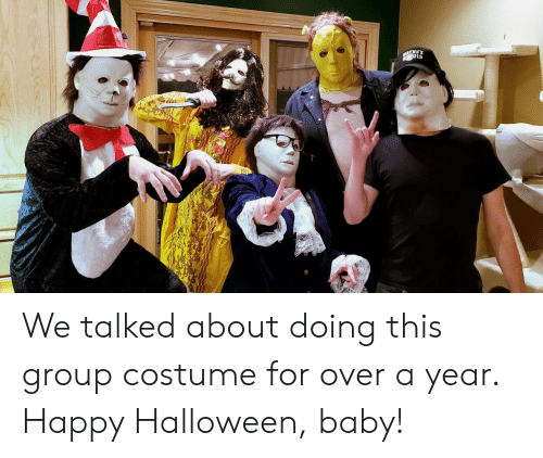 Halloween, Happy, and Baby: We talked about doing this group costume for over a year. Happy Halloween, baby!