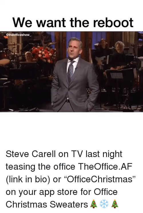 """teasing: we want the reboot  @theofficeshow Steve Carell on TV last night teasing the office TheOffice.AF (link in bio) or """"OfficeChristmas"""" on your app store for Office Christmas Sweaters🎄❄️🎄"""