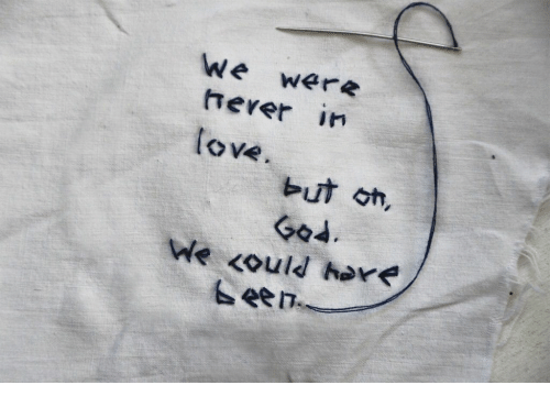 Love, In Love, and Were: We Were  hever in  love  but on,  Go4  We kould hore