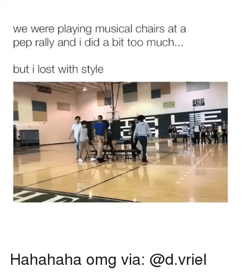 And I Did: we were playing musical chairs at a  pep rally and i did a bit too much..  but i lost with style Hahahaha omg via: @d.vriel