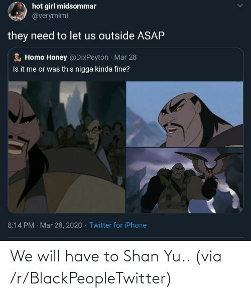 Have: We will have to Shan Yu.. (via /r/BlackPeopleTwitter)
