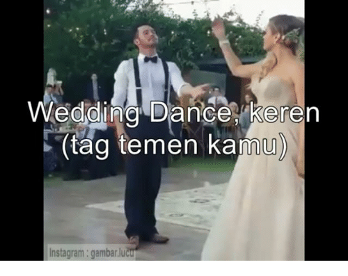 gambar meme keren  a 25 best memes about wedding dancing wedding dancing memes