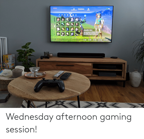 Wednesday: Wednesday afternoon gaming session!