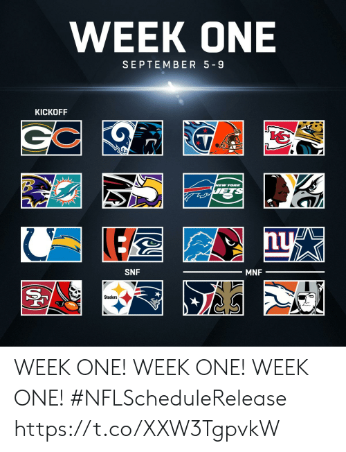 kickoff: WEEK ONE  SEPTEMBER 5 9  KICKOFF  EW YORK  SNF  MNF  Steelers WEEK ONE! WEEK ONE! WEEK ONE!  #NFLScheduleRelease https://t.co/XXW3TgpvkW