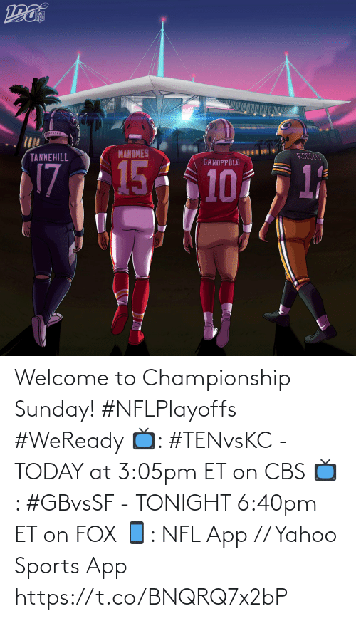 yahoo sports: Welcome to Championship Sunday! #NFLPlayoffs #WeReady  📺: #TENvsKC - TODAY at 3:05pm ET on CBS 📺: #GBvsSF - TONIGHT 6:40pm ET on FOX 📱: NFL App // Yahoo Sports App https://t.co/BNQRQ7x2bP