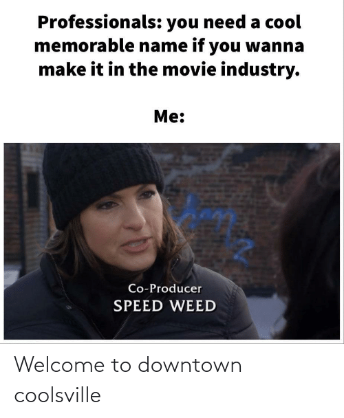 Welcome To: Welcome to downtown coolsville