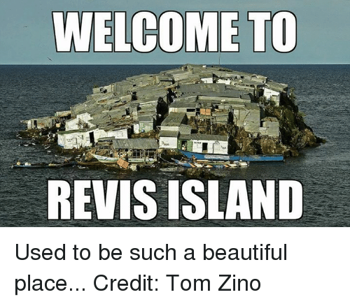 Zino: WELCOME TO  REVIS ISLAND Used to be such a beautiful place... Credit: Tom Zino