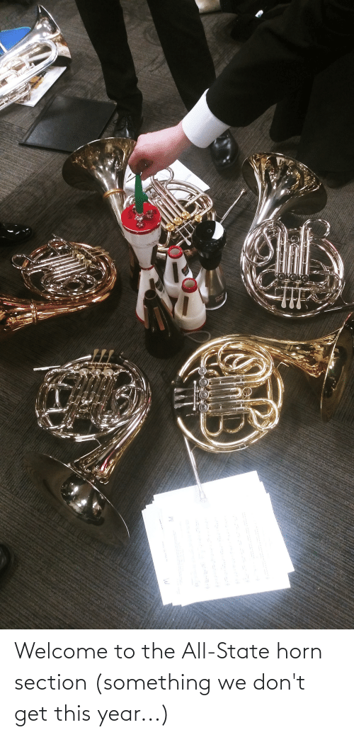 Horn: Welcome to the All-State horn section (something we don't get this year...)