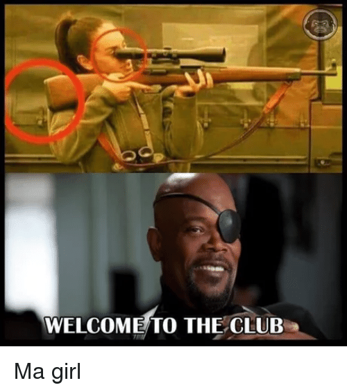 Welcome To The Club: WELCOME TO THE CLUB Ma girl