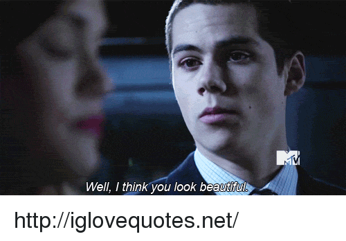 Http, Net, and Think: Well, I think you look beautif http://iglovequotes.net/