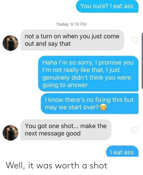 well: Well, it was worth a shot