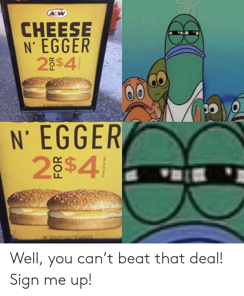 beat: Well, you can't beat that deal! Sign me up!