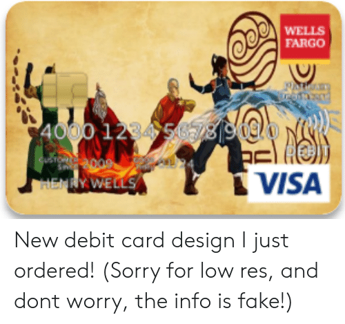 Card Design: WELLS  FARGO  4000 12840s67@S  TO  VISA  HEMRY WELLS New debit card design I just ordered! (Sorry for low res, and dont worry, the info is fake!)