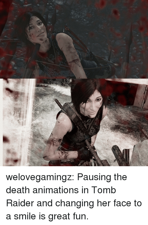 animations: welovegamingz: Pausing the death animations in Tomb Raider and changing her face to a smile is great fun.