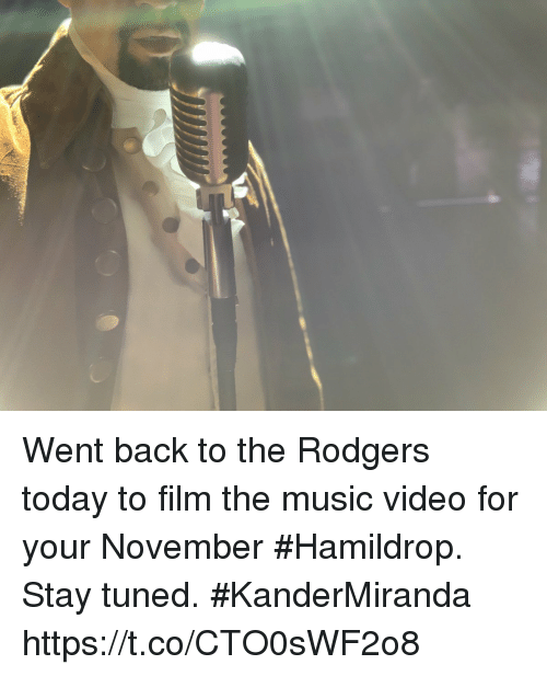 Memes, Music, and Today: Went back to the Rodgers today to film the music video for your November #Hamildrop. Stay tuned.  #KanderMiranda https://t.co/CTO0sWF2o8