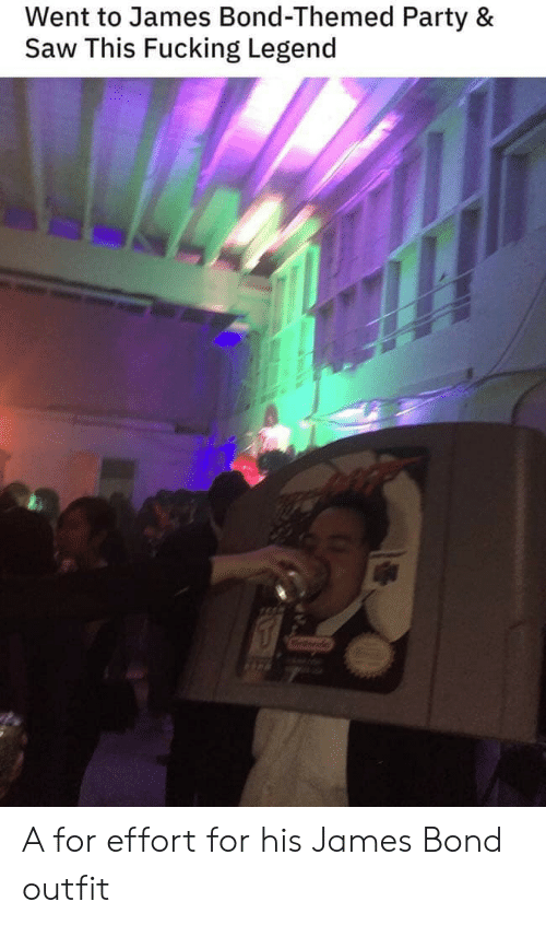 Outfit: Went to James Bond-Themed Party &  Saw This Fucking Legend A for effort for his James Bond outfit
