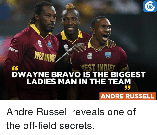 Memes, Bravo, and 🤖: WESINDE  WEST INDIE  DWAYNE BRAVO IS THE BIGGEST  LADIES MAN IN THE TEAM  ANDRE RUSSELL Andre Russell reveals one of the off-field secrets.