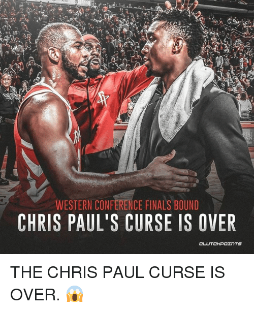 Western Conference Finals: WESTERN CONFERENCE FINALS BOUND  CHRIS PAUL'S CURSE IS OVER THE CHRIS PAUL CURSE IS OVER. 😱