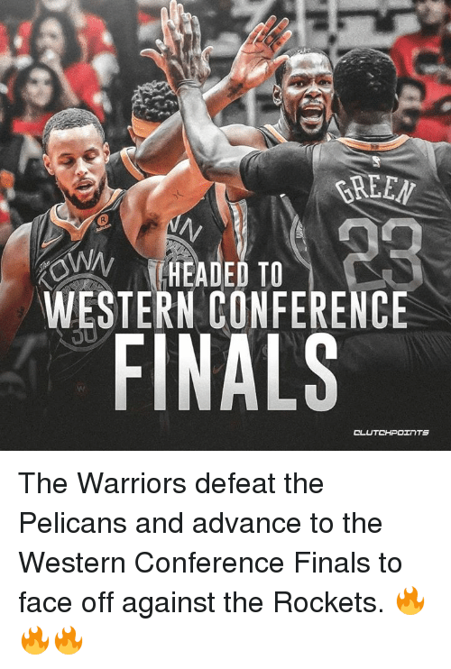 Western Conference Finals: WESTERN CONFERENCE  FINALS  CL The Warriors defeat the Pelicans and advance to the Western Conference Finals to face off against the Rockets. 🔥🔥🔥