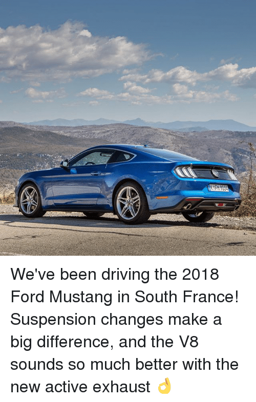 exhaust: We've been driving the 2018 Ford Mustang in South France! Suspension changes make a big difference, and the V8 sounds so much better with the new active exhaust 👌