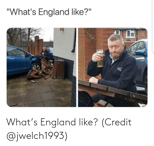 Credit: What's England like? (Credit @jwelch1993)