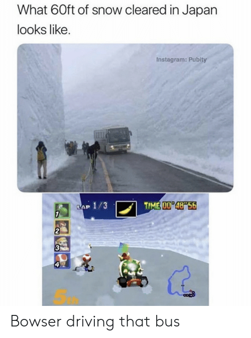 Lap: What 60ft of snow cleared in Japan  looks like.  Instagram: Pubity  TIME 00 48 56  LAP 1/3  7  2  3  ఇ Bowser driving that bus