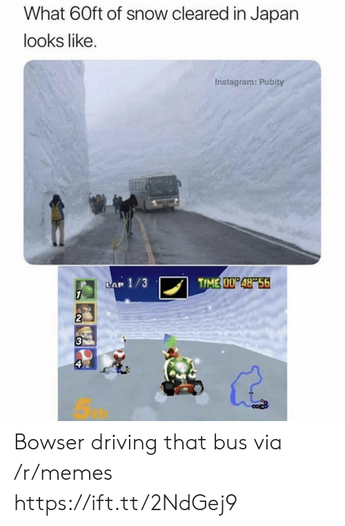 Lap: What 60ft of snow cleared in Japan  looks like.  Instagram: Pubity  TIME 00 48 56  LAP 1/3  7  2  3  ఇ Bowser driving that bus via /r/memes https://ift.tt/2NdGej9
