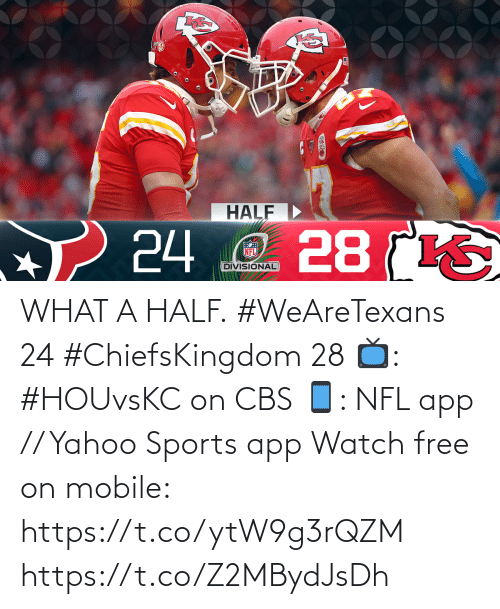app: WHAT A HALF.  #WeAreTexans 24 #ChiefsKingdom 28  📺: #HOUvsKC on CBS 📱: NFL app // Yahoo Sports app Watch free on mobile: https://t.co/ytW9g3rQZM https://t.co/Z2MBydJsDh