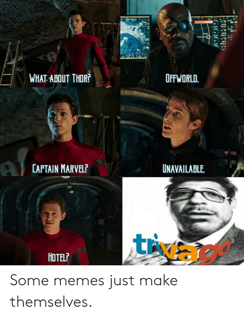 captain marvel: WHAT ABOUT THOR?  UNAVAILABLE  CAPTAIN MARVEL  tivago  HOTEL? Some memes just make themselves.