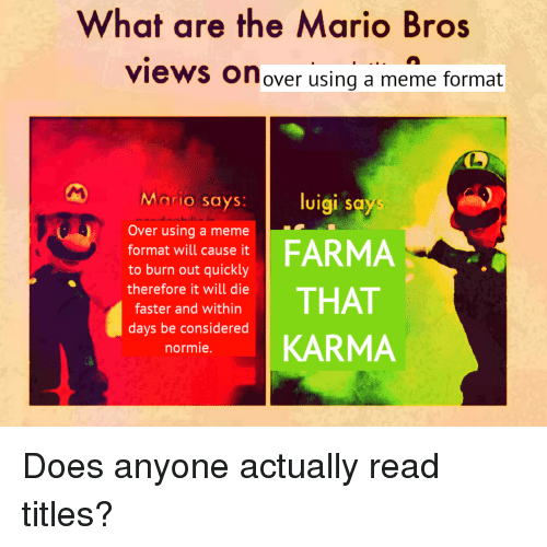 What Are The Mario Bros Views On Over Using A Meme Format Mario