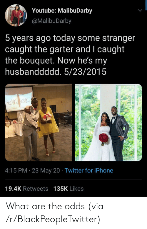 what are: What are the odds (via /r/BlackPeopleTwitter)