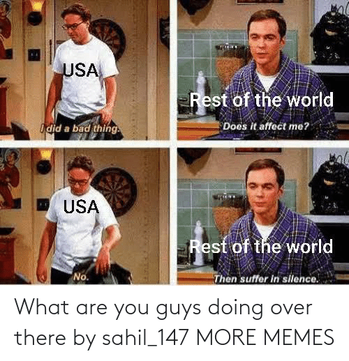 over: What are you guys doing over there by sahil_147 MORE MEMES