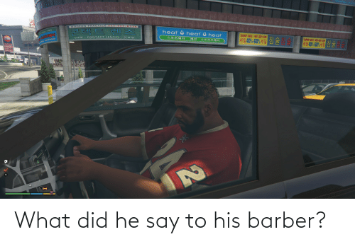Barber: What did he say to his barber?