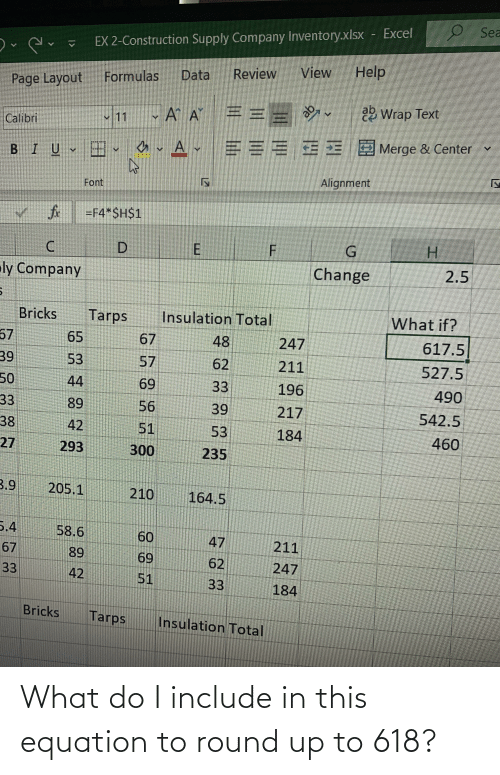 round up: What do I include in this equation to round up to 618?